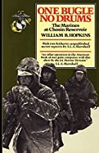 One Bugle No Drums: The Marines at Chosin…