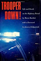 Trooper Down!: Life and Death on the Highway…