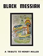 Black Messiah: A Tribute to Henry Miller. by…