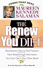 The Renew You Diet (Foods That Heal) by…