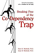 Breaking Free of the Co-Dependency Trap by…