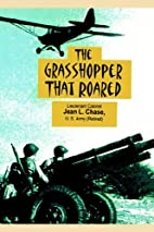 The Grasshopper That Roared by Jean L. Chase