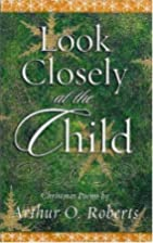 Look Closely at the Child: Christmas Poems…
