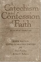 A Catechism and Confession of Faith by…