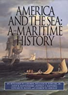 America and the Sea: A Maritime History (The…