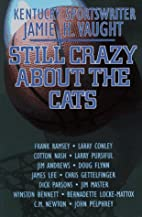 Still Crazy About the Cats by Jamie H.…