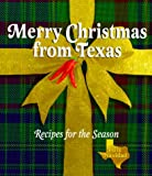 Helms, Katherine: Merry Christmas from Texas: Recipes for the Season