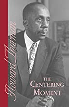 The Centering Moment by Howard Thurman