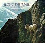 On, Danny: Along the Trail: A Photographic Essay of Glacier National Park and the Northern Rocky Mountains.