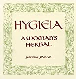 Parvati, Jeannine: Hygieia: A Woman&#39;s Herbal