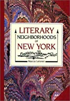 Literary Neighborhoods of New York by Marcia…