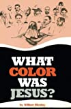 William Mosley: What Color Was Jesus?: A Mad Economist Takes a Stroll