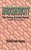 Asante, Molefi Kete: Afrocentricity: The Theory of Social Change
