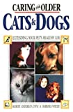 Anderson, Robert: Caring for Older Cats and Dogs: Extending Your Pet's Healthy Life