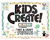 Carlson, Laurie: Kids Create!: Art & Craft Experiences for 3- To 9-Year Olds