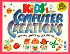 Kids' Computer Creations: Using Your…