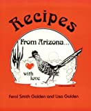 Golden, Liza and Ferol: Recipes from Arizona With Love