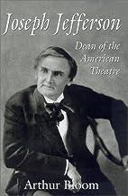 Joseph Jefferson: Dean of the American…