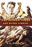 H. E. Francis: The Sudden Trees and Other Stories