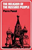 Pascal, Pierre: The Religion of the Russian People