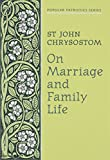 Chrysostom, John: On Marriage and Family Life