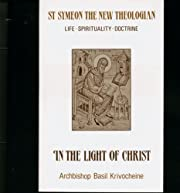 In the light of Christ : Saint Symeon, the…