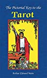 Arthur Waite: Pictorial Key to the Tarot [Book] (Pictorial Key to the Tarot)