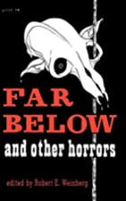 Far Below and Other Horrors by Robert E.…