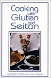 Bates, Dorothy R.: Cooking With Gluten and Seitan