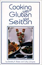 Cooking With Gluten and Seitan by Dorothy R.…