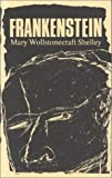 Shelley, Mary Wollstonecraft: Frankenstein, Or, The Modern Prometheus