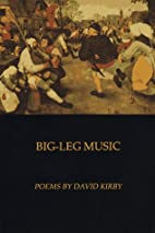 Big-Leg Music by David Kirby