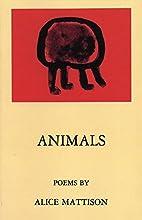 Animals by Alice Mattison
