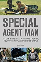 Special Agent Man: My Life in the FBI as a…