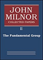 John Milnor Collected Papers: Volume 2: The…