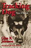 Johnson, Glen R.: Tracking Dog: Theory & Methods
