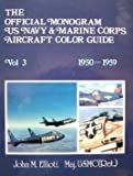 Elliott, John M.: Official Monogram U.S. Navy and Marine Corps Aircraft Color Guide: 1950-1959