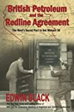 Black, Edwin: British Petroleum and the Redline Agreement: The West's Secret Pact to Get Mideast Oil