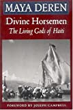 Deren, Maya: Divine Horsemen: The Living Gods of Haiti