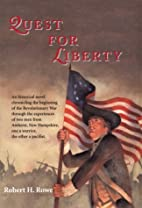 Quest for Liberty by Robert H. Rowe