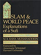 Islam & World Peace: Explanations of a Sufi…