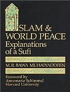 Islam & World Peace: Explanations of a Sufi…