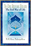 M. R. Bawa Muhaiyaddeen: To Die Before Death: The Sufi Way of Life