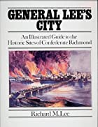 General Lee's City by Richard M Lee
