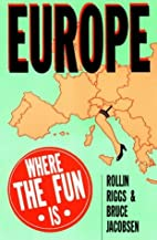 Europe: Where the Fun Is by Rollin Riggs