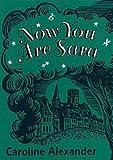 Alexander, Caroline: Now You Are Sara: A Memoir