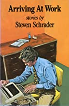 Arriving at work by Steven Schrader