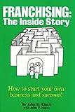 Kinch, John E.: Franchising: The Inside Story