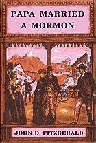 Papa Married a Mormon by John D. Fitzgerald