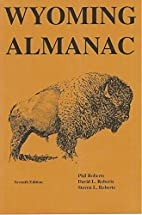 Wyoming Almanac by Phil Roberts